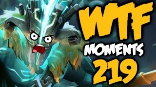 Dota 2 WTF Moments 219