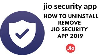 how to uninstall jio security app | 2019
