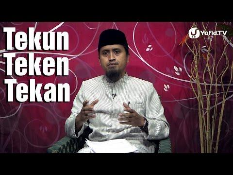 Kajian Islam: Tekun Teken Tekan - Ustadz Abdullah Zaen, MA