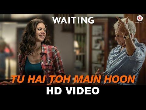 Tu Hai Toh Main Hoon - Waiting | Anushka Manchanda & Nikhil D'Souza | Mikey McCleary