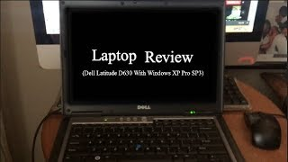 Laptop Review (Dell Latitude D630 With Windows XP Pro SP3)