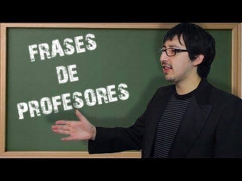 FRASES DE PROFESORES - Chilenito TV