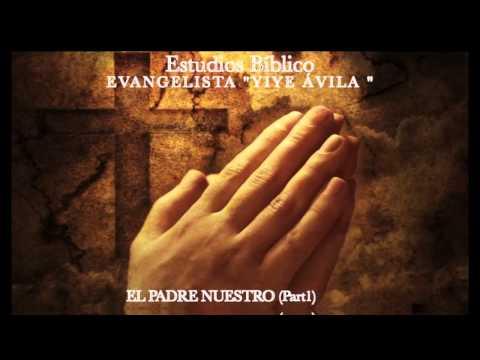 YIYE ÁVILA - El Padre Nuestro (Part1)