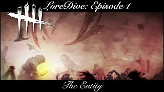 Loredive -Dead By Daylight- Episode 1: The Entity