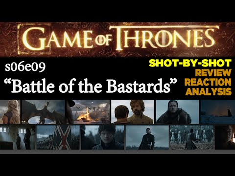 """Game Of Thrones s06e09 """"Battle of the Bastards"""" Shot-by-Shot Review & Discussion   Long Podcast!"""
