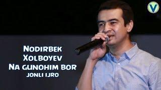 Nodirbek Xolboyev - Na gunohim bor | Нодирбек Холбоев - На гунохим бор (jonli ijro)