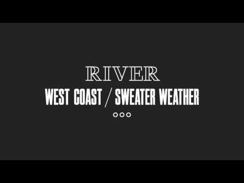 West Coast / Sweater Weather (Lana Del Rey & The Neighbourhood Cover)