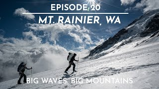 The FIFTY - Ep. 20 - Mt. Rainier - From Giant Surf to Giant Mountains
