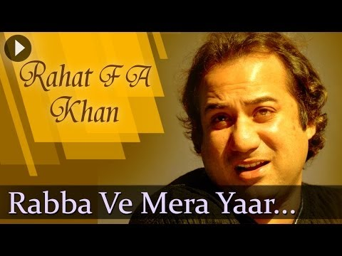 Rabba Ve Mera Yaar - Rahat Fateh Ali Khan - Best  Qawwali Songs...