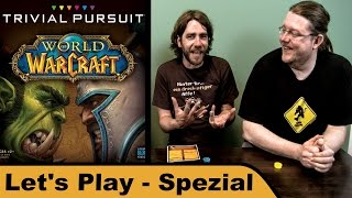 Trivial Pursuit: World of Warcraft - Warcraft the Beginning - Let's Play Spezial mit Peat