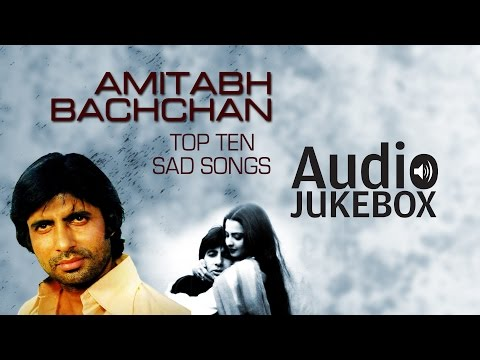 Super-Hit Sad Songs of Amitabh Bachchan | Evergreen Hits | Audio Jukebox