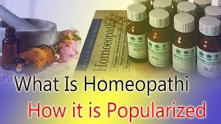 What Is Homeopathi and How it is Popularized