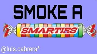 How to Smoke Smarties! | Safest Way! | Andy Ino Style
