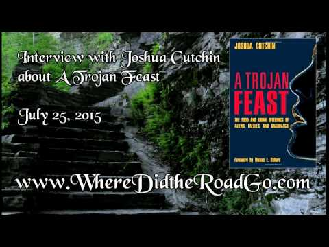 Joshua Cutchin on a Trojan Feast - July 25, 2015