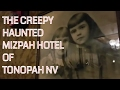 The Haunted Mizpah Hotel of Tonopah, NV