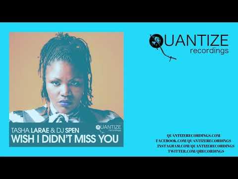 Tasha LaRae & DJ Spen - Wish I Didn't Miss You