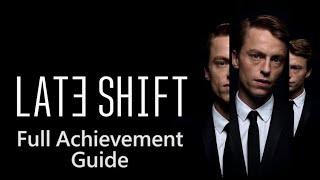 Late Shift - Full Achievement Guide (1000G)