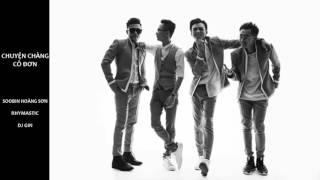 Chuyện chàng cô đơn - Soobin Hoàng Sơn ft Rhymastic ft DJ Gin (Official Audio)