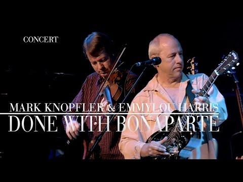 Mark Knopfler & Emmylou Harris - Done With Bonaparte (Real Live Roadrunning) OFFICIAL