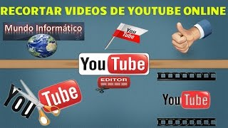 Como Editar y Recortar Videos De YouTube Online...!!!
