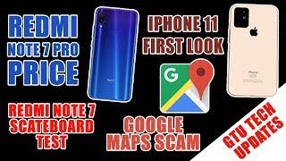 Redmi Note 7 Pro Price, iPhone 11, Moto G7, Redmi Note 7 Drop Test, Skate Test, Google Maps Scam