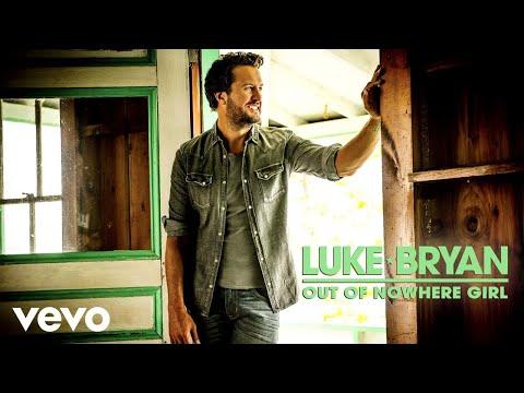 Luke Bryan - Out Of Nowhere Girl (Audio)