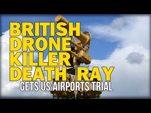 BRITISH DRONE KILLER DEATH RAY GETS US AIRPORTS TRIAL