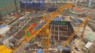 Landmark 81 | Lần đầu tiên công bố chi tiết sắc nét quá trình xây dựng siêu dự án cao nhất Việt Nam