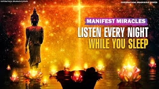 Manifest Miracles While You Sleep!! Listen Every Night Before Bed, Miracle Music Meditation