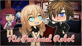 His Robot Girlfriend | Gacha Life | GLMM
