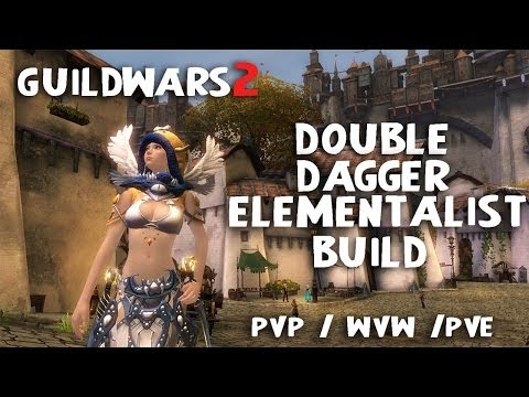 Guild Wars 2: Double Dagger Elementalist Build - PvE / WvW / PvP Post April 15th Patch