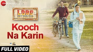 Kooch Na Karin  Full Video  Load Wedding  Fahad Mu