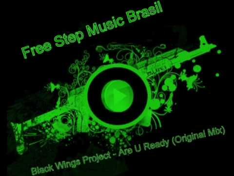 Black Wings Project - Are U Ready (original Mix) - Free Step Music Brasil (oficial) video