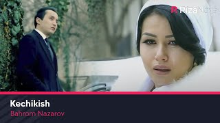 Бахром Назаров - Кечикиш