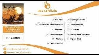 Mustafa Özcan Güneşdoğdu Sana Geldim Ya Muhammed