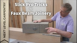 Slick Pro Tricks for Faux Beam Joinery