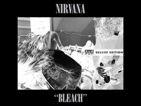 "Nirvana - ""BLEACH"" - 20th Anniversary Delux Edition (full album)"