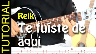 Como tocar TE FUISTE DE AQUI de REIK en Guitarra