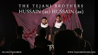 The Tejani Brothers - 'Hussain (as) Hussain (as)' (Official Video)
