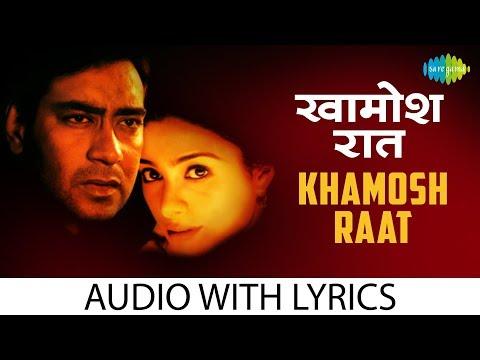 Khamosh Raat with lyrics |  खमोश रावत के बोल | Roop Kumar Rathod | Thakshak