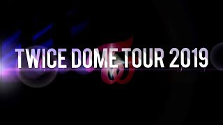 TWICE DOME TOUR 2019開催決定!
