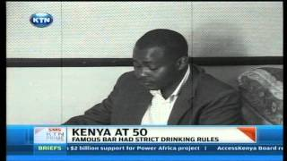 Kenya at 50: Famous bar with strict drinking rules