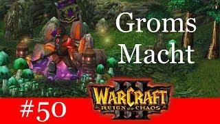Groms Macht - Let's Play Warcraft 3: Reign of Chaos Kampagne (Blind) #50 [Deutsch | German]