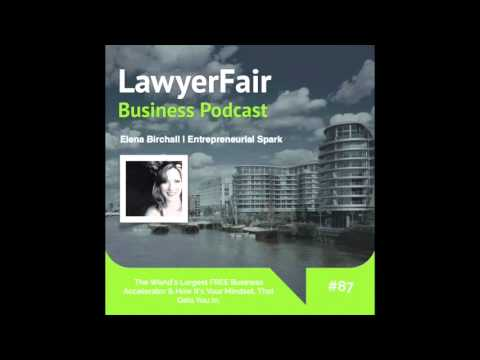 The World's Largest FREE Business Accelerator & How It's Your Mindset, That Gets You In: LawyerFair