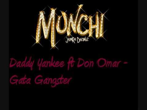 Daddy Yankee - Gata Gangster - Daddy Yankee Ft. Don Omar