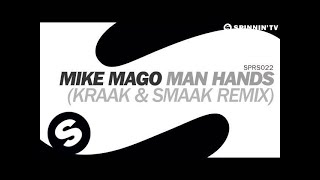 Mike Mago - Man Hands (Kraak & Smaak Remix) [OUT NOW]