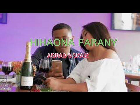 AGRAD & SKAIZ _ HIHAONA FARANY _ [LYRICS]