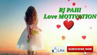 RJ PAHI Romantic Love MOTIVATION Best whatsapp Ass