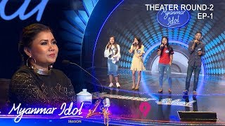 Myanmar Idol Season 4 2019|Episode-7|THEATER ROUND-2(EP_1)