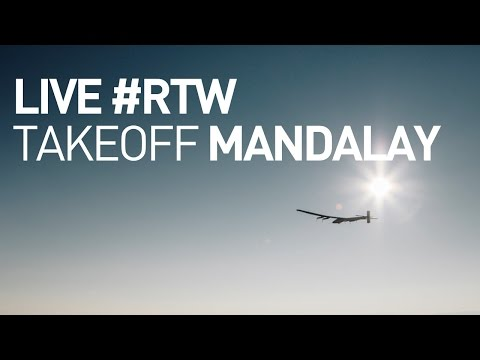 Live: Solar Impulse Airplane - Takeoff From Mandalay - #rtw Attempt video